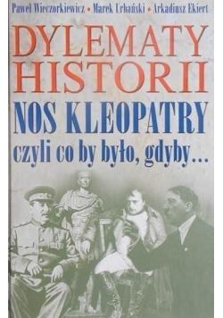 Dylematy historii Nos Kleopatry czyli co by było gdyby