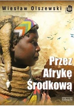 Przez Afrykę Środkową