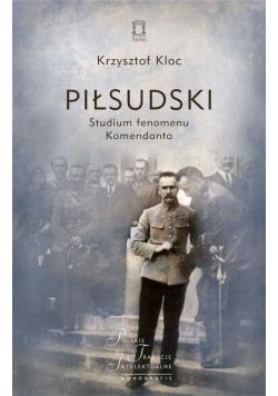 Piłsudski Studium fenomenu Komendanta