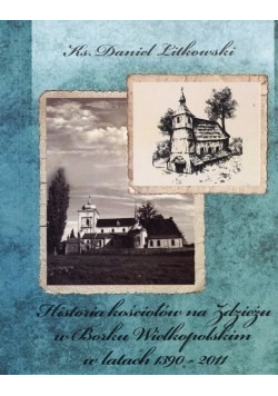 Historia kościołów na Zdzieżu w Borku Wielkopolskim w latach 1390 2011