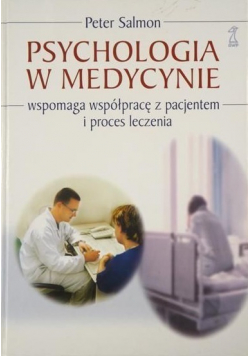 Psychologia w medycynie wspomaga współpracę z pacjentem i proces leczenia