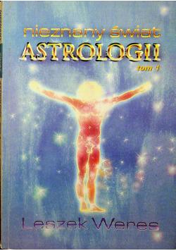 Nieznany świat astrologii Tom I