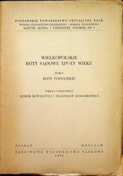 Wielkopolskie Roty Sądowe XIV-XV wieku. Tom I Roty poznańskie