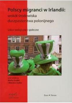 Polscy migranci w Irlandii wokół środowiska duszpasterskiego polonijnego