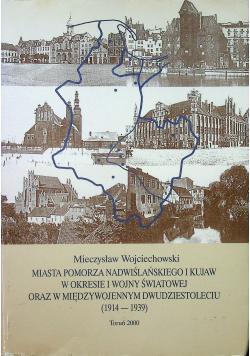 Miasta Pomorza Nadwiślańskiego i Kujaw w okresie I wojny światowej oraz w międzywojennym dwudziestoleciu 1914 1939