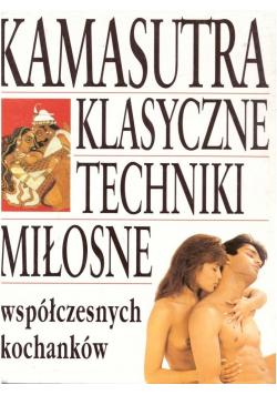 Kamasutra Klasyczne techniki miłosne współczesnych kochanków