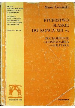 Rycerstwo Śląskie do końca XIII w