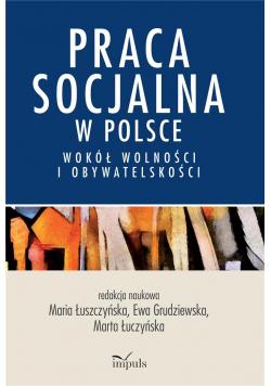 Praca socjalna w Polsce. Wokół wolności...