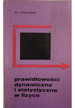 Prawidłowości dynamiczne i statystyczne w fizyce