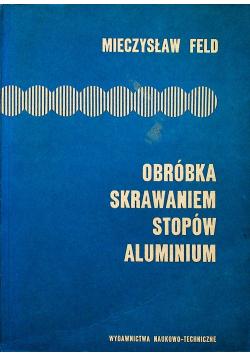 Obróbka skrawaniem stopów aluminium
