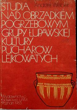 Studia nad obrządkiem pogrzebowym grupy łupawskiej kultury pucharów lejkowatych