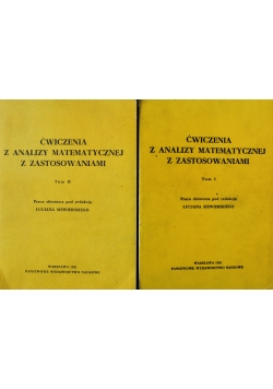 Ćwiczenia z analizy matematycznej z zastosowaniami Tom 1 do 2