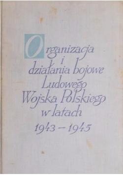 Organizacja i działania bojowe ludowego wojska Polskiego w latach 1943 1945 Tom II cz1