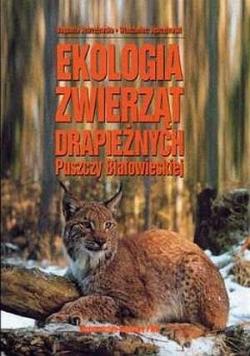 Ekologia zwierząt drapieżnych Puszczy Białowieskiej