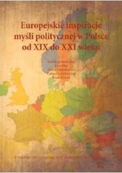 Europejskie inspiracje myśli politycznej w Polsce od XIX do XXI wieku