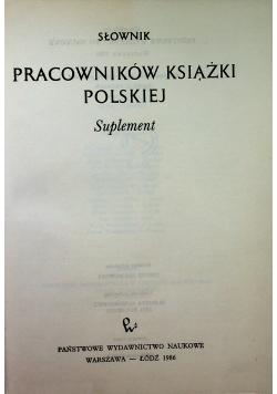 Słownik pracowników książki polskiej suplement