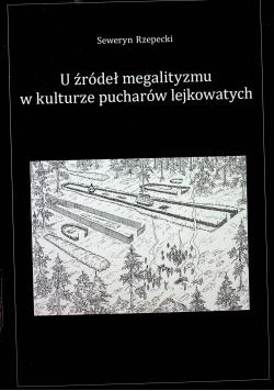 U źródeł megalityzmu w kulturze pucharów lejkowatych