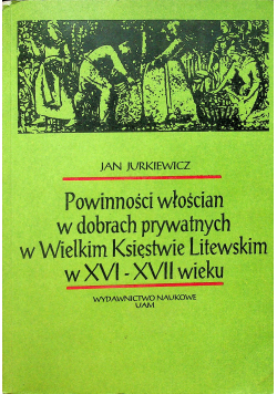 Powinności włościan w dobrach prywatnych w Wielkim Księstwie Litewskim w XVI  XVI wieku
