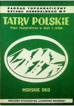 Tatry Polskie Mapa topograficzna w skali 1 10 000 Morskie Oko