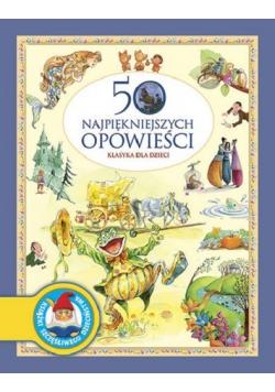 50 najpiękniejszych opowieści Klasyka dla dzieci