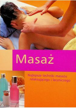 Masaż najlepsze techniki masażu relaksującego i leczniczego