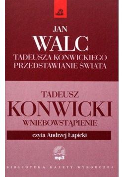 Tadeusza Konwickiego przedstawianie świata