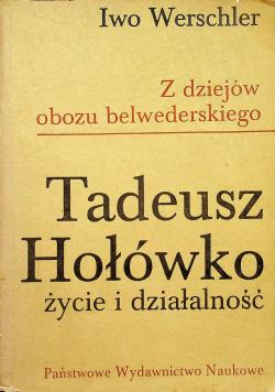 Z dziejów obozu belwederskiego Tadeusz Hołówko  życie i działalność