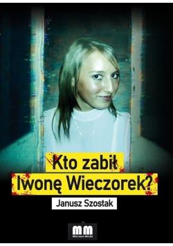 Kto zabił Iwonę Wieczorek?