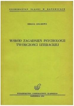 Wśród zagadnień psychologii twórczości literackiej