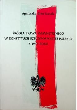 Źródła prawa wewnętrznego w Konstytucji Rzeczypospolitej Polskiej z 1997 roku
