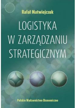 Logistyka w zarządzaniu strategicznym