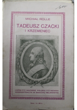 Tadeusz Czacki i Krzemieniec 1913 r.