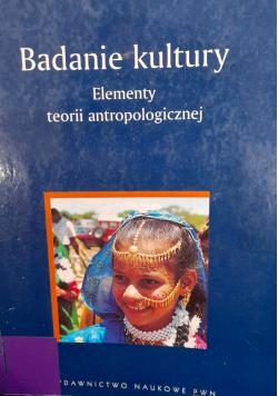 Badania kultury  Elementy teorii antropologicznej