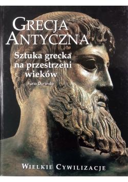 Grecja Antyczna Sztuka grecka na przestrzeni wieków