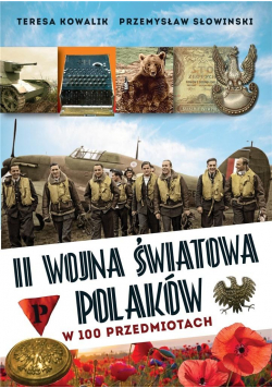 II wojna światowa Polaków w 100 przedmiotach