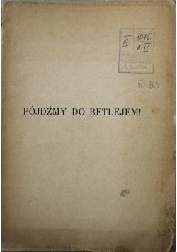 Pójdźmy do Betlejem 1928 r.