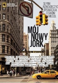 Mój Nowy Jork Słynni nowojorczycy opowiadają o swoim mieście