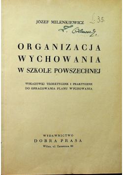 Organizacja wychowania w szkole powszechnej 1936 r.