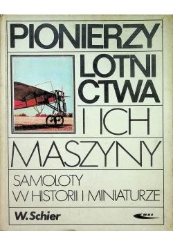 Pionierzy lotnictwa i ich maszyny