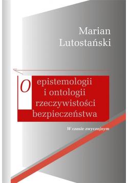 O epistemologii i ontologii rzeczywistości..