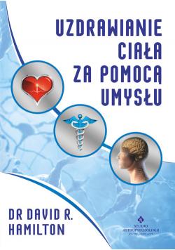 Uzdrawianie ciała za pomocą umysłu