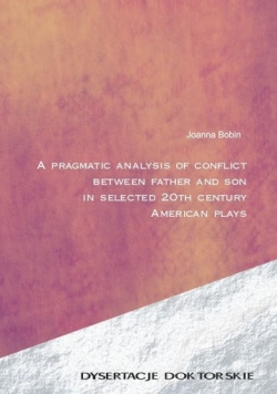 A pragmatic analysis of conflict between father and son in selected 20th century american plays