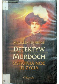 Detektyw Murdoch Ostatnia noc jej życia