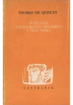 Wyznania angielskiego opiumisty i inne pisma