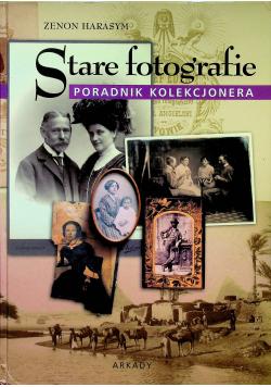 Stare fotografie Poradnik kolekcjonera