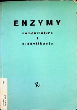 Enzymy Nomenklatura i klasyfikacja