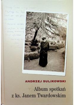 Album spotkań z ks Janem Twardowskim plus dedykacja Sulikowskiego