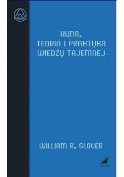 Huna. Teoria i praktyka wiedzy tajemnej