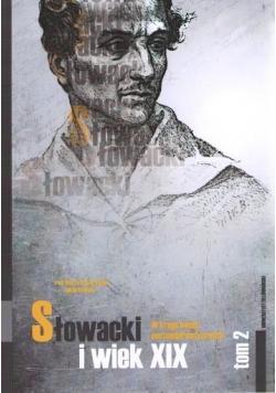 Słowacki i wiek XIX W kręgu badań postmodernistycznych tom 2