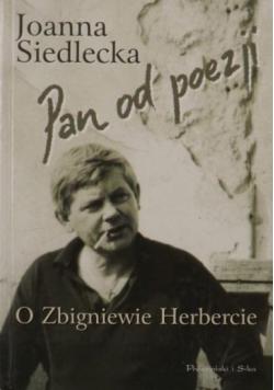 Pan od poezji O Zbigniewie Herbercie
